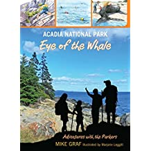 Acadia National Park: Eye of the Whale (Adventures with the Parkers Book 11) (English Edition)
