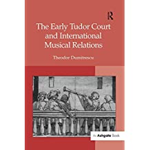 The Early Tudor Court and International Musical Relations (English Edition)