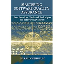 Mastering Software Quality Assurance: Best Practices, Tools and Techniques for Software Developers (English Edition)
