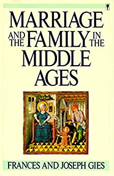 """Marriage and the Family in the Middle Ages (Medieval Life) (English Edition)"",作者:[Frances Gies]"