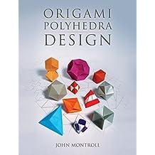 Origami Polyhedra Design (English Edition)