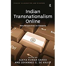Indian Transnationalism Online: New Perspectives on Diaspora (Studies in Migration and Diaspora) (English Edition)