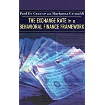 The Exchange Rate in a Behavioral Finance Framework (English Edition)