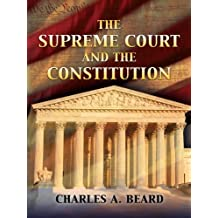 The Supreme Court and the Constitution (Dover Books on History, Political and Social Science) (English Edition)
