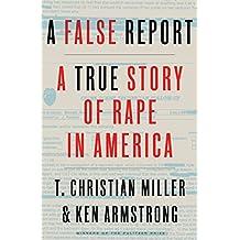 A False Report: A True Story of Rape in America (English Edition)