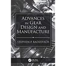 Advances in Gear Design and Manufacture (English Edition)