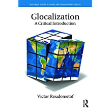 Glocalization: A Critical Introduction (Routledge Studies in Global and Transnational Politics) (English Edition)