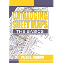 Cataloging Sheet Maps: The Basics (Haworth Series in Cataloging & Classification) (English Edition)