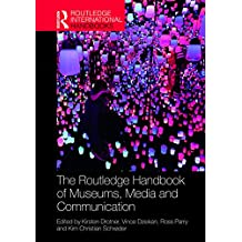 The Routledge Handbook of Museums, Media and Communication (Routledge International Handbooks) (English Edition)