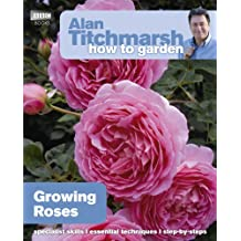 Alan Titchmarsh How to Garden: Growing Roses (English Edition)