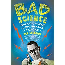 Bad Science: Quacks, Hacks, and Big Pharma Flacks (English Edition)
