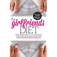 The Girlfriends Diet: Burn More Calories on a Delicious 4-Week Mediterranean Meal Plan (English Edition)