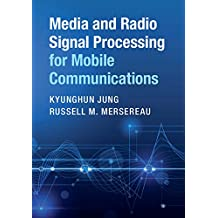Media and Radio Signal Processing for Mobile Communications (English Edition)