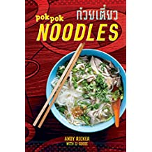POK POK Noodles: Recipes from Thailand and Beyond [A Cookbook] (English Edition)