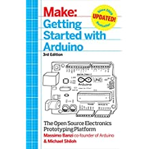 Getting Started with Arduino: The Open Source Electronics Prototyping Platform (Make) (English Edition)