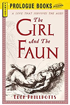 """The Girl and the Faun (Prologue Fantasy) (English Edition)"",作者:[Phillpotts, Eden]"