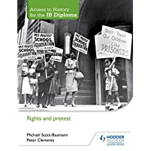 Access to History for the IB Diploma: Rights and protest (English Edition)