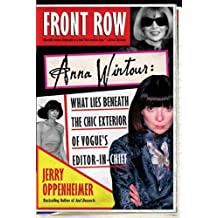 Front Row: Anna Wintour: The Cool Life and Hot Times of Vogue's Editor in Chief (English Edition)