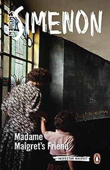 """Madame Maigret's Friend (Inspector Maigret Book 34) (English Edition)"",作者:[Simenon, Georges]"