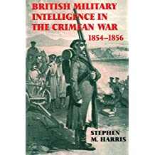 British Military Intelligence in the Crimean War, 1854-1856 (Studies in Intelligence) (English Edition)