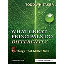 What Great Principals Do Differently: Eighteen Things That Matter Most (English Edition)