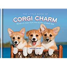 The Little Book of Corgi Charm: Words of cheer from the world's smiliest dog (English Edition)