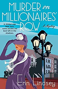 """""""Murder on Millionaires' Row: A Mystery (A Rose Gallagher Mystery Book 1) (English Edition)"""",作者:[Lindsey, Erin]"""