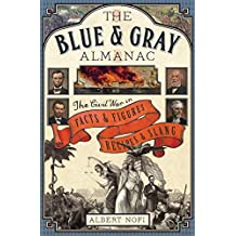 The Blue & Gray Almanac: The Civil War in Facts & Figures, Recipes & Slang (English Edition)
