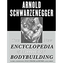 The New Encyclopedia of Modern Bodybuilding: The Bible of Bodybuilding, Fully Updated and Revised (English Edition)