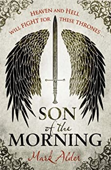 """Son of the Morning (Banners of Blood 1) (English Edition)"",作者:[Alder, Mark]"