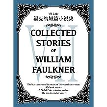 Collected Stories of William Faulkner(VII) 福克纳短篇小说集(英文版) (English Edition)