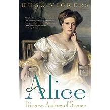 Alice: Princess Andrew of Greece (English Edition)