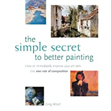 The Simple Secret to Better Painting (English Edition)