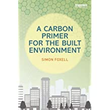 A Carbon Primer for the Built Environment (English Edition)