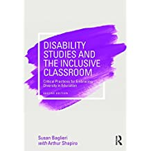 Disability Studies and the Inclusive Classroom: Critical Practices for Embracing Diversity in Education (English Edition)