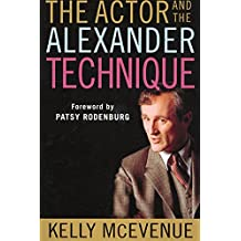 The Actor and the Alexander Technique (English Edition)