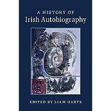 A History of Irish Autobiography (English Edition)