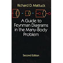 A Guide to Feynman Diagrams in the Many-Body Problem: Second Edition (Dover Books on Physics) (English Edition)