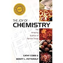 The Joy of Chemistry: The Amazing Science of Familiar Things (English Edition)
