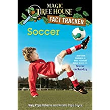 Soccer: A Nonfiction Companion to Magic Tree House Merlin Mission #24: Soccer on Sunday (Magic Tree House (R) Fact Tracker Book 29) (English Edition)