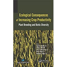 Ecological Consequences of Increasing Crop Productivity: Plant Breeding and Biotic Diversity (English Edition)