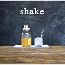 Shake: A New Perspective on Cocktails (English Edition)