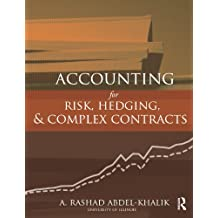 Accounting for Risk, Hedging and Complex Contracts (English Edition)