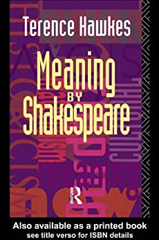 """""""Meaning by Shakespeare (English Edition)"""",作者:[Terence Hawkes]"""