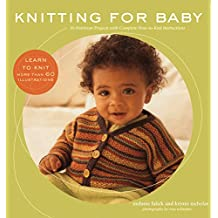 Knitting for Baby: 30 Heirloom Projects with Complete How-to-Knit Instructions (English Edition)