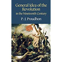 General Idea of the Revolution in the Nineteenth Century (English Edition)