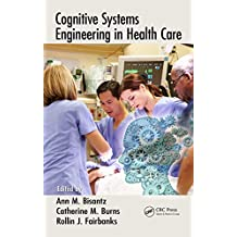 Cognitive Systems Engineering in Health Care (English Edition)
