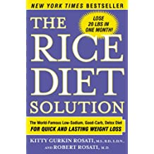 The Rice Diet Solution: The World-Famous Low-Sodium, Good-Carb, Detox Diet for Quick and Lasting Weight Loss (English Edition)