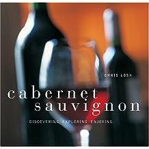 Cabernet Sauvignon: Discovering, Exploring, Enjoying