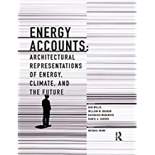 Energy Accounts: Architectural Representations of Energy, Climate, and the Future (English Edition)